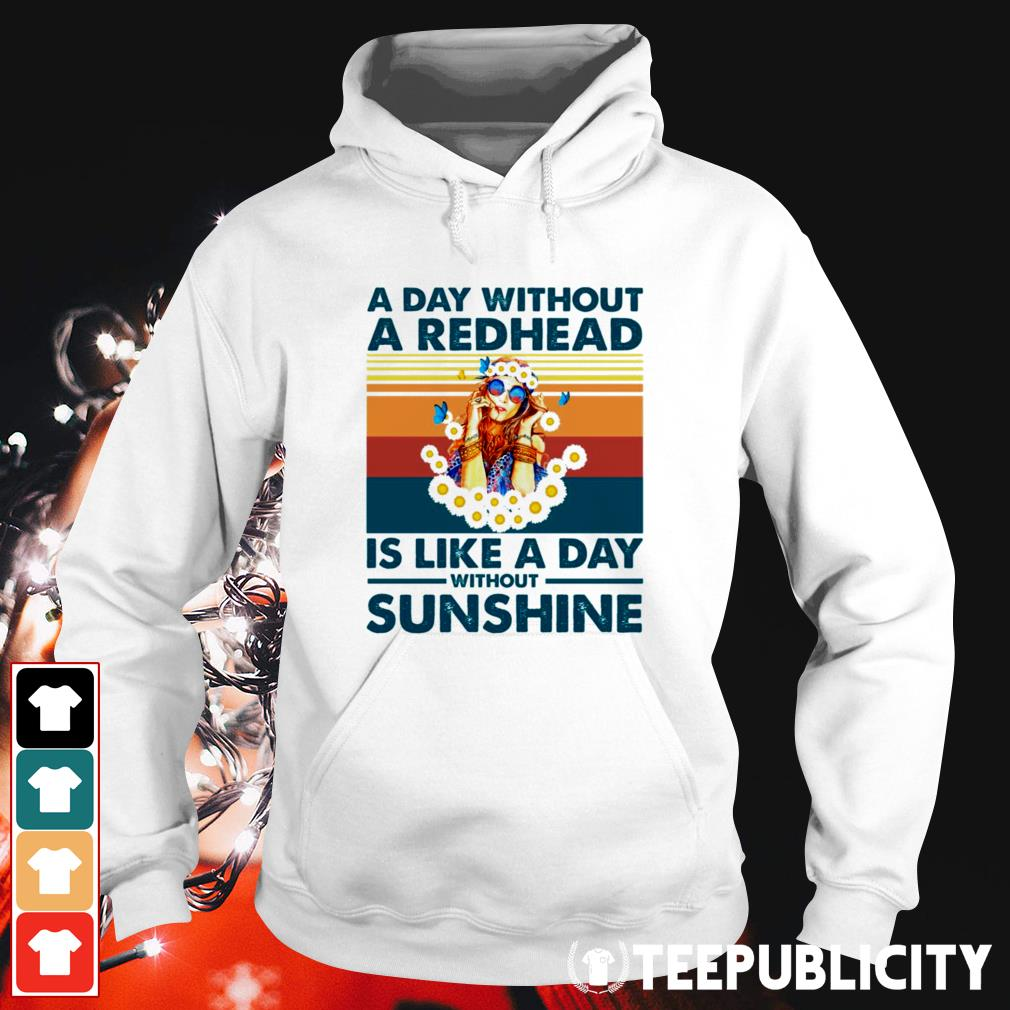 A day without a redhead is like a day without sunshine vintage Hoodie