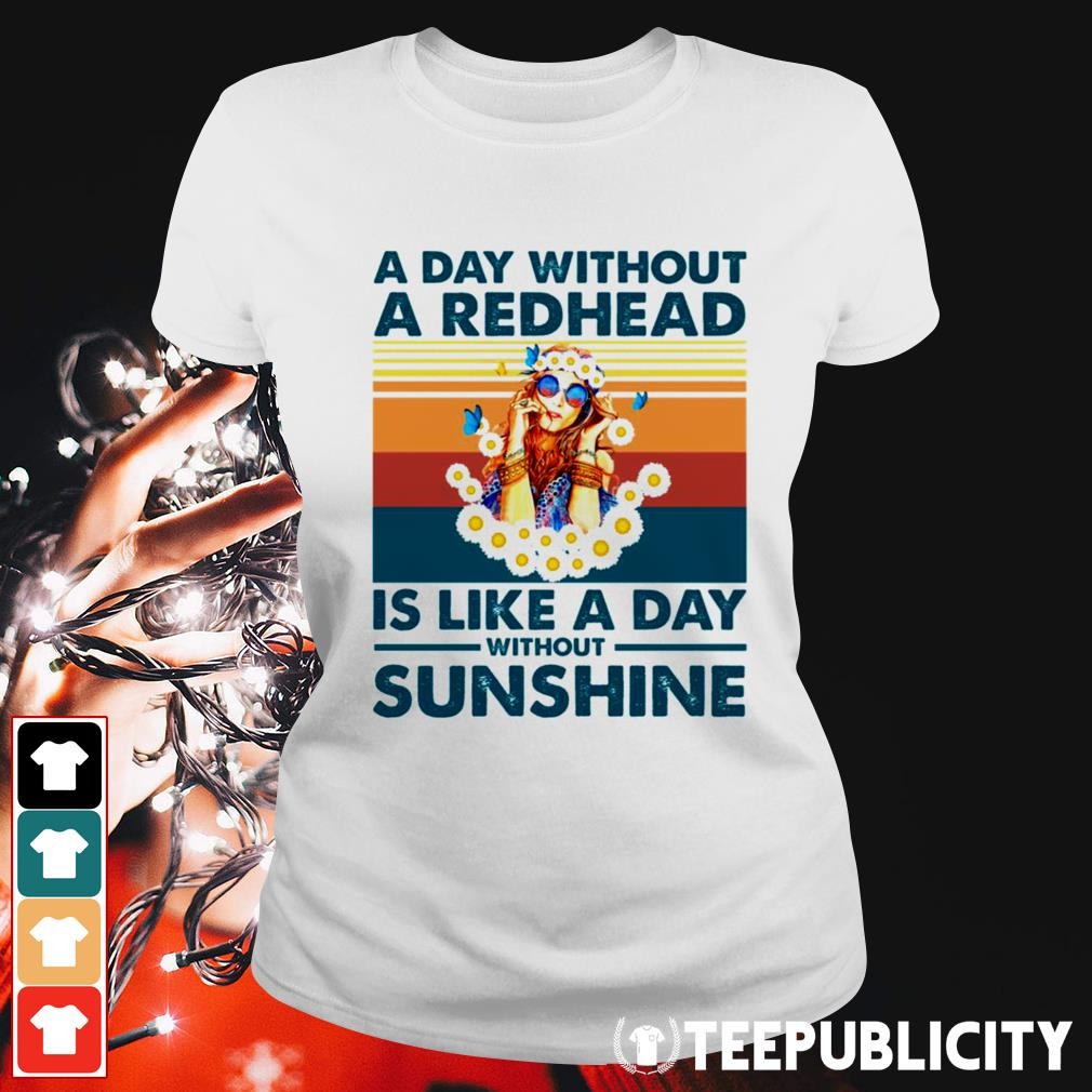 A day without a redhead is like a day without sunshine vintage Ladies Tee