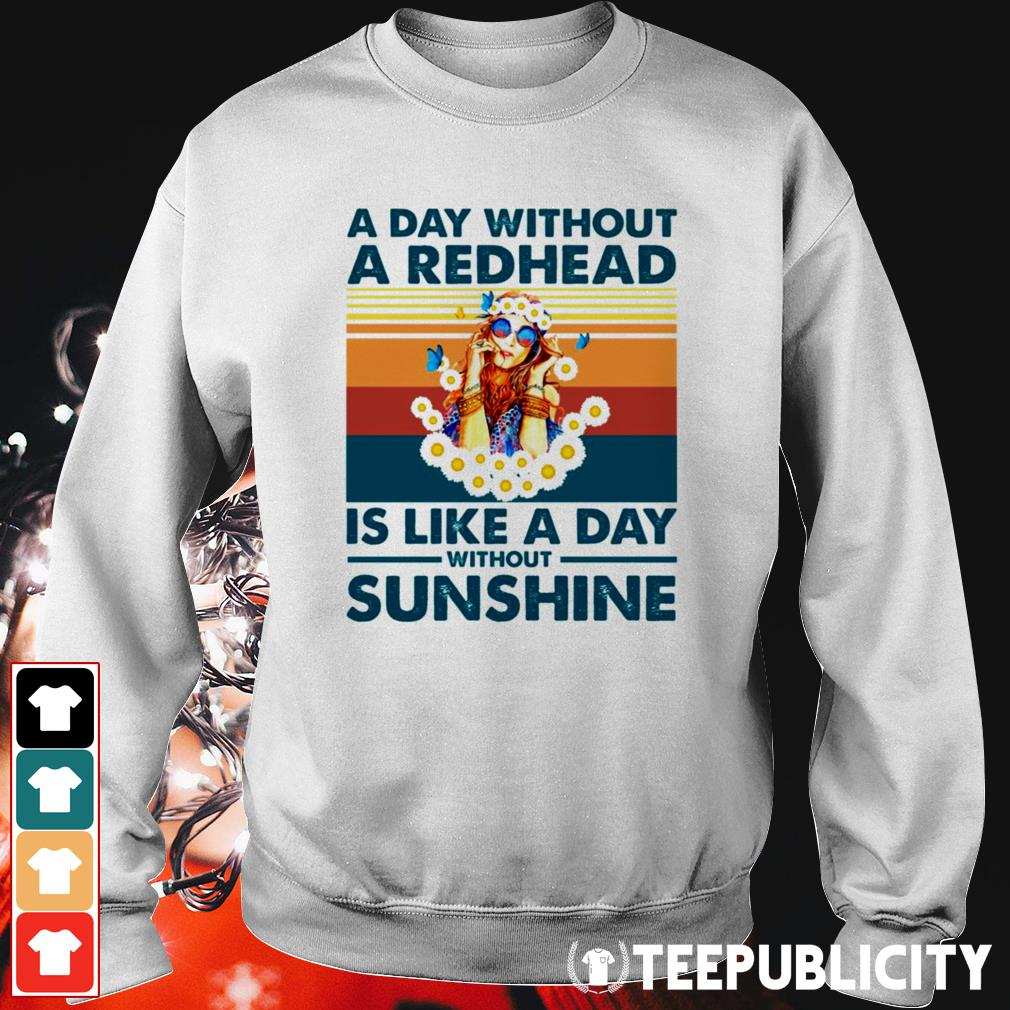 A day without a redhead is like a day without sunshine vintage Sweater