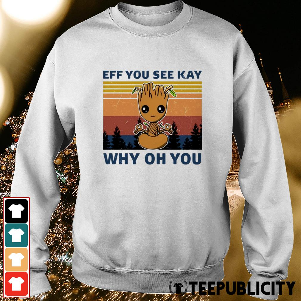 Baby Groot eff you see kay why oh you Sweater