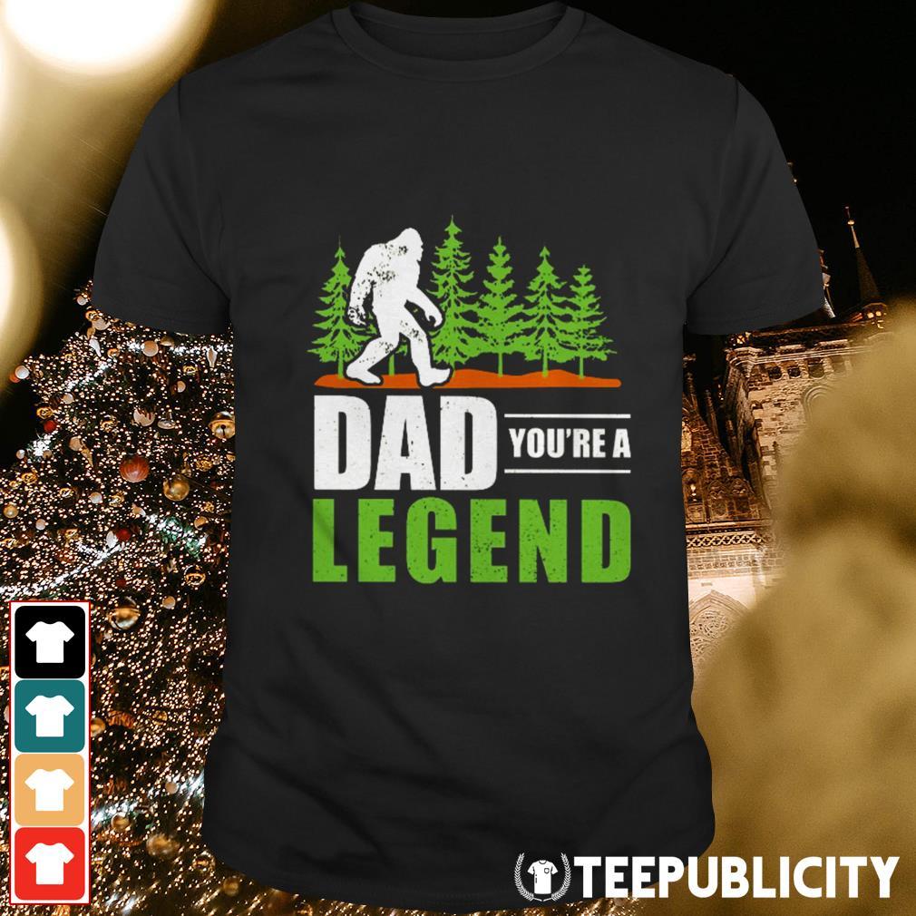 Bigfoot dad you're a legend shirt