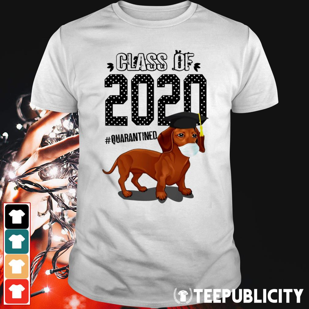 Dachshund class of 2020 quarantined shirt