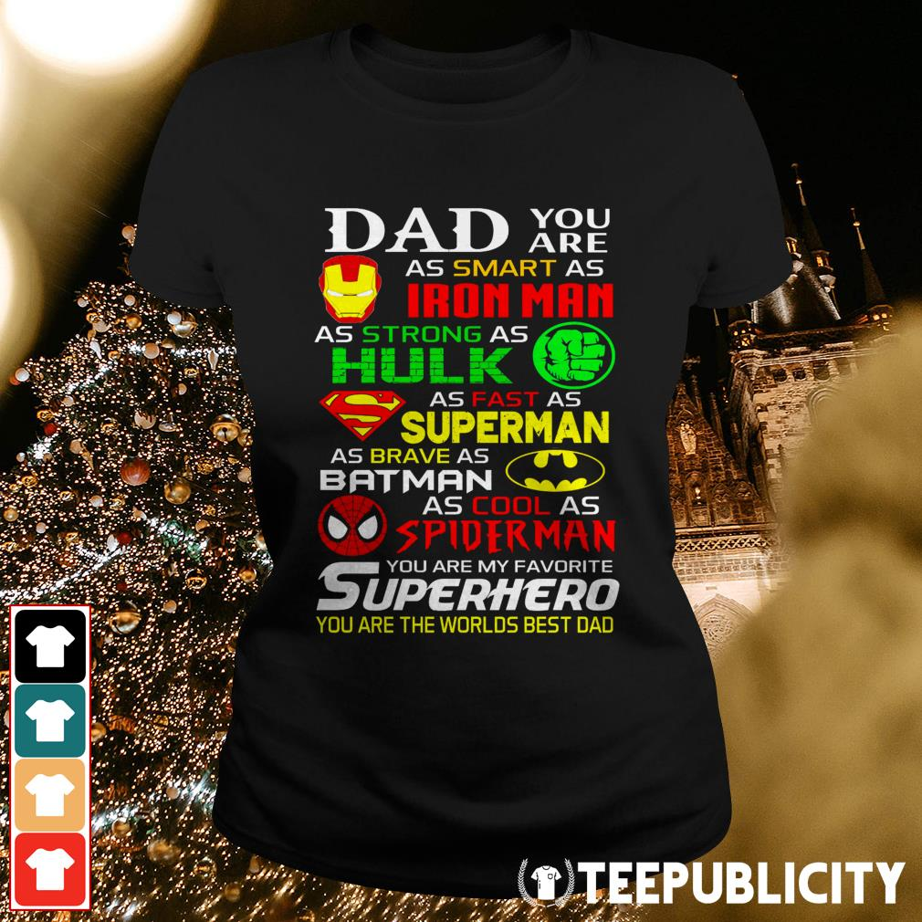 Dad you are as smart as Iron man as strong as Hulk Ladies Tee