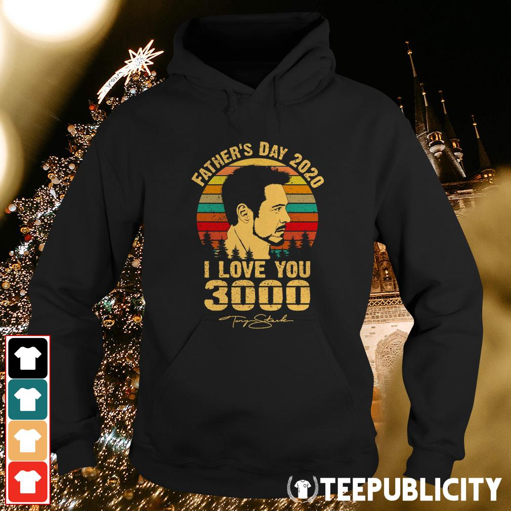 Father's day 2020 I love you 3000 signature vintage Hoodie