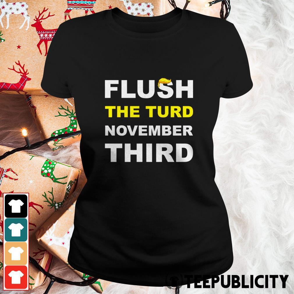 Flush the turd November third Ladies Tee