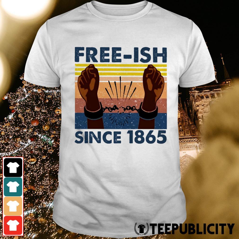 Free-ish since 1865 vintage shirt