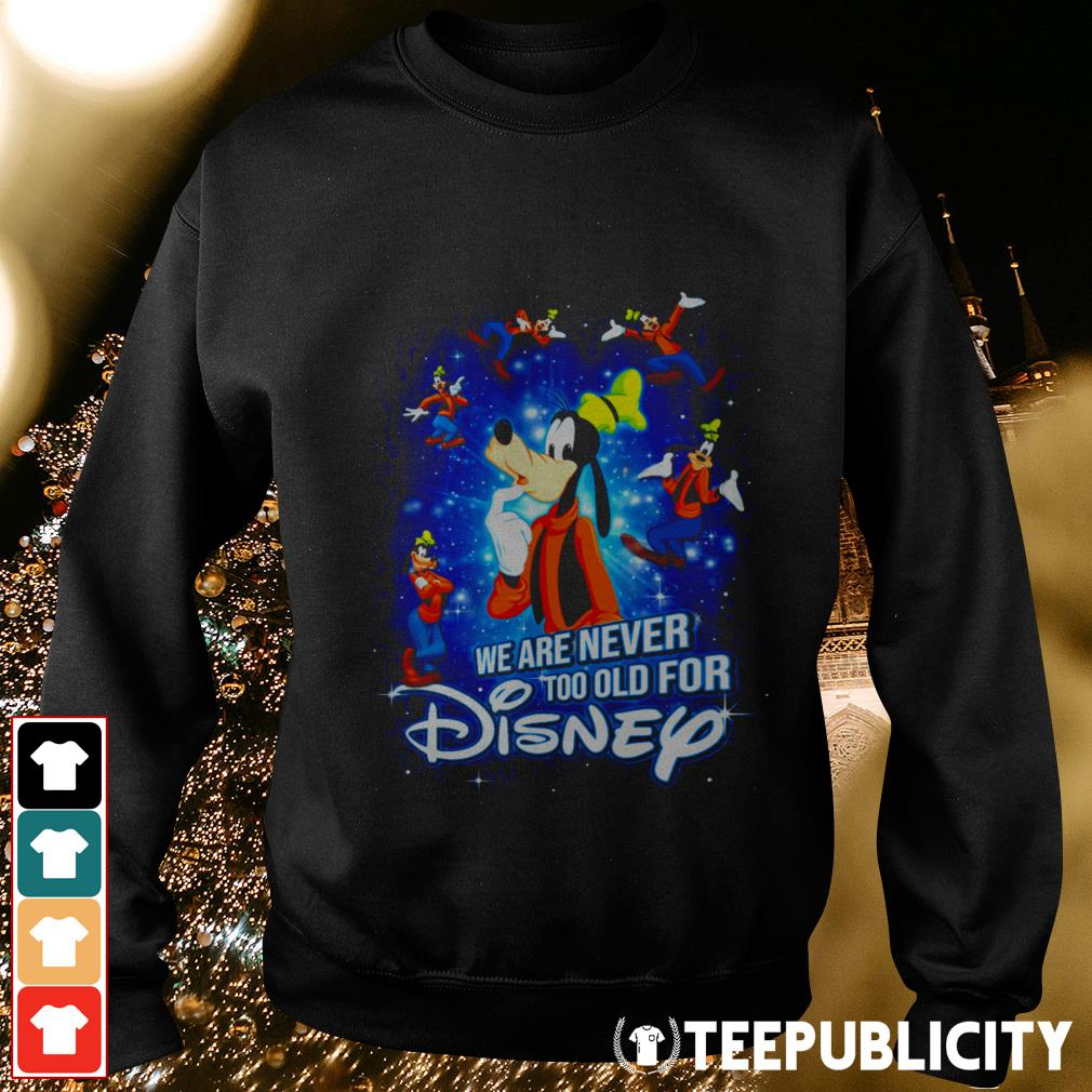Goofy we are never too old for Disney Sweater