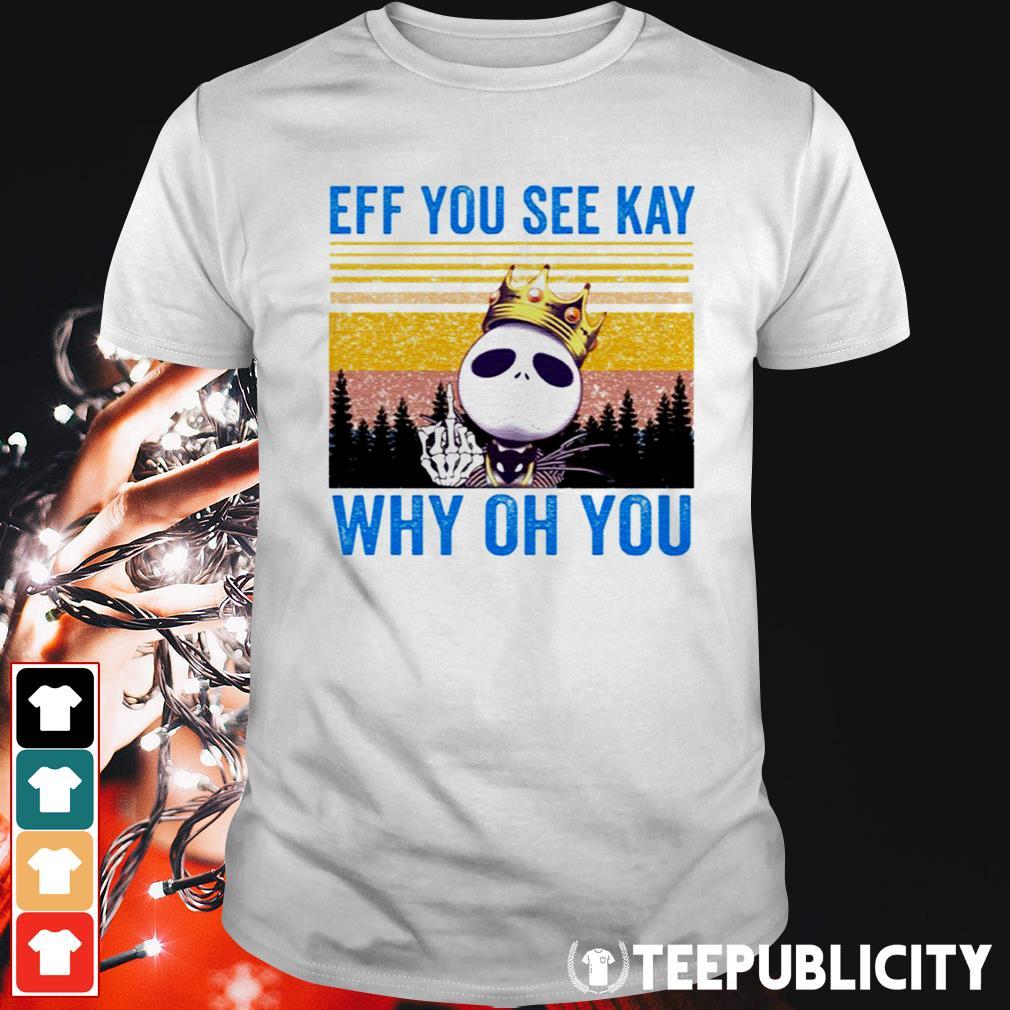 Jack Skellington eff you see kay why oh you shirt