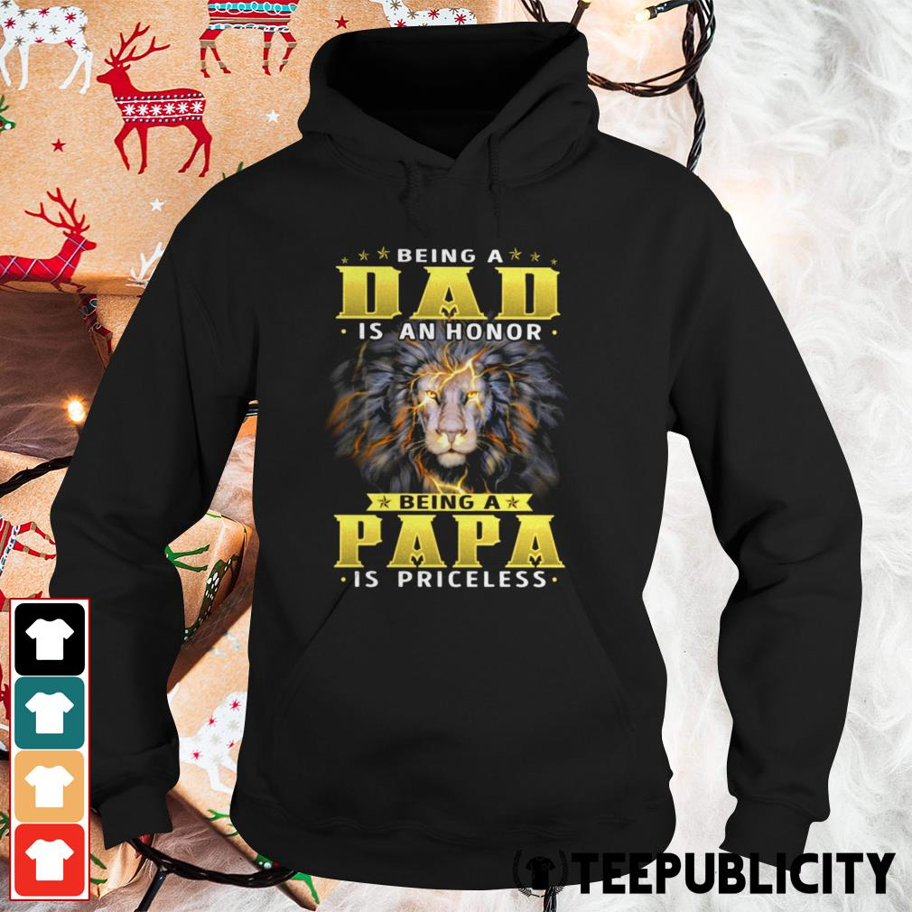 Lion being a dad is an honor being a papa is priceless Hoodie