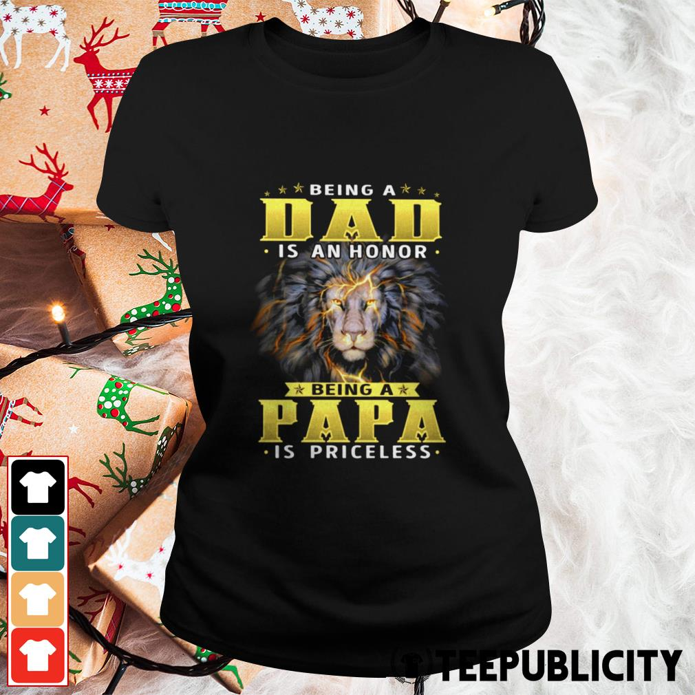 Lion being a dad is an honor being a papa is priceless Ladies Tee