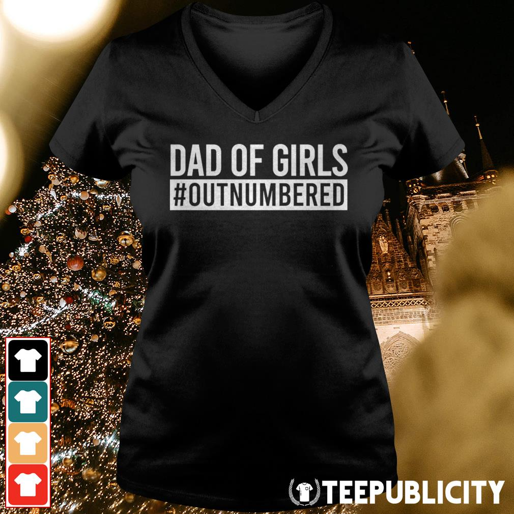 Official Dad of girls outnumbered V-neck T-shirt