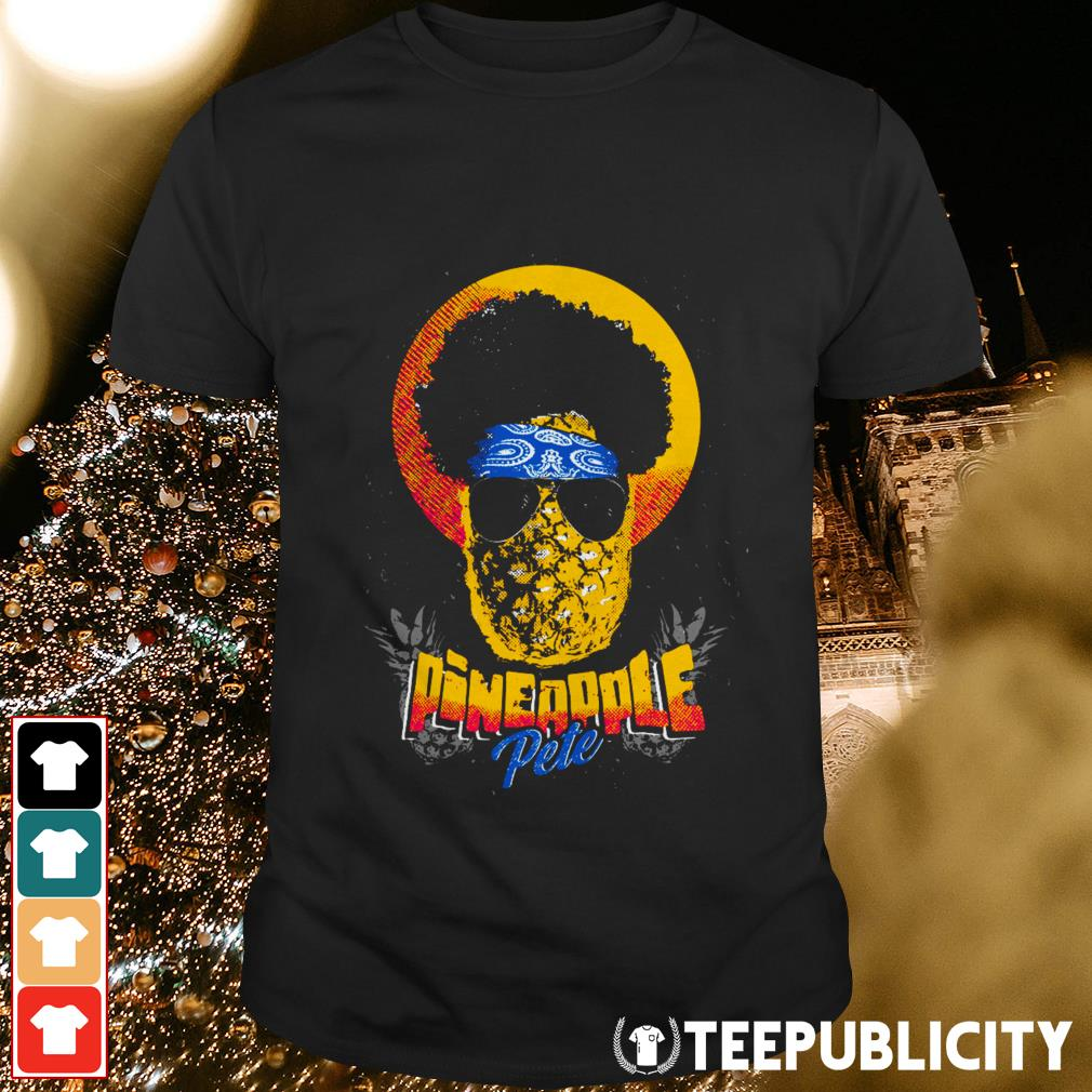 Official Pineapple Pete shirt