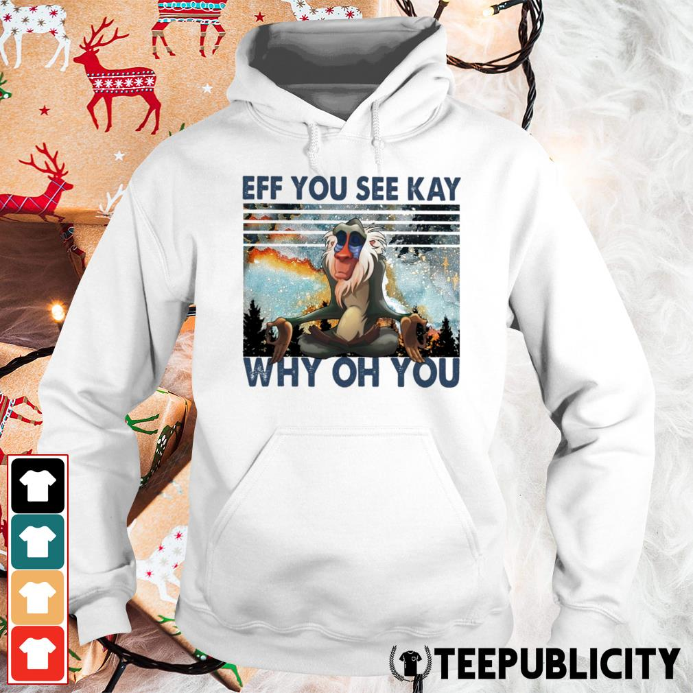 Rafiki eff you see kay why oh you Hoodie