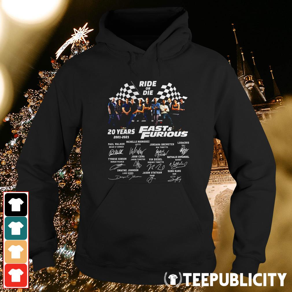 Ride or Die 20 years 2001-2021 Fast and Furious signatures Hoodie