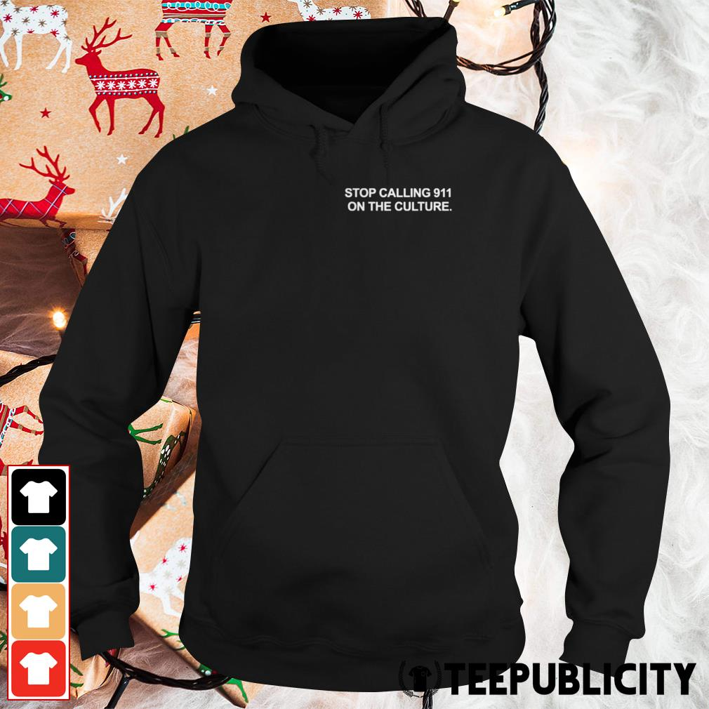 Stop calling 911 on the culture Hoodie