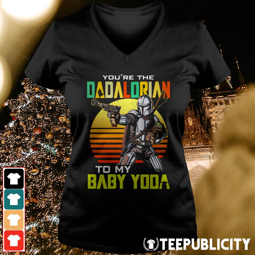 You're the dadalorian to my baby Yoda V-neck T-shirt