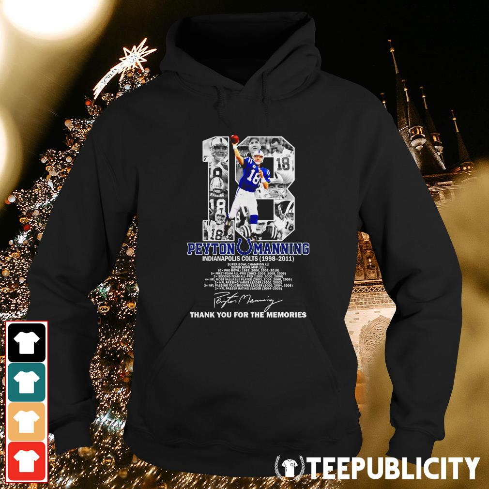 18 Peyton Manning Indianapolis Colts 1998-2011 thank you for the memories Hoodie