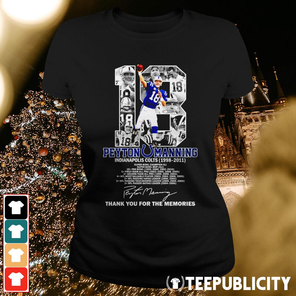 18 Peyton Manning Indianapolis Colts 1998-2011 thank you for the memories Ladies Tee