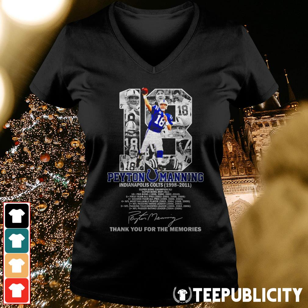18 Peyton Manning Indianapolis Colts 1998-2011 thank you for the memories V-neck T-shirt