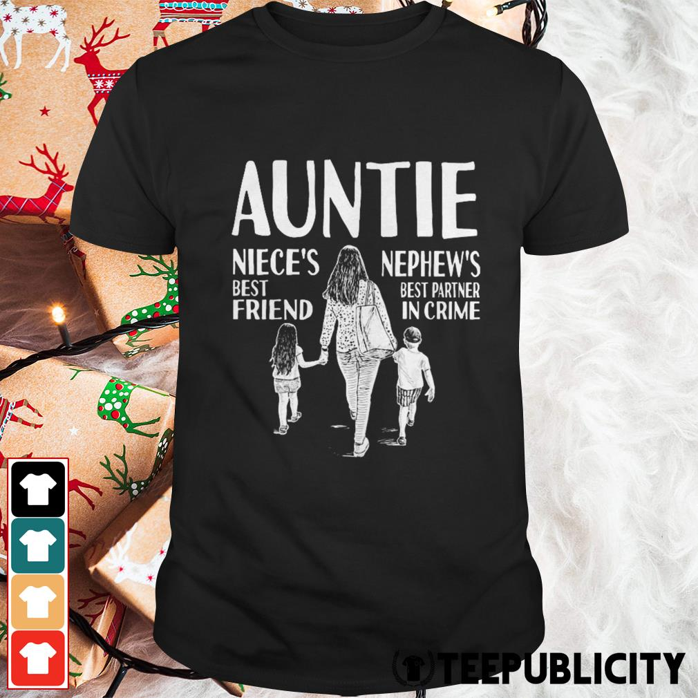 Autine niece's best friend nephew's best partner in crime shirt