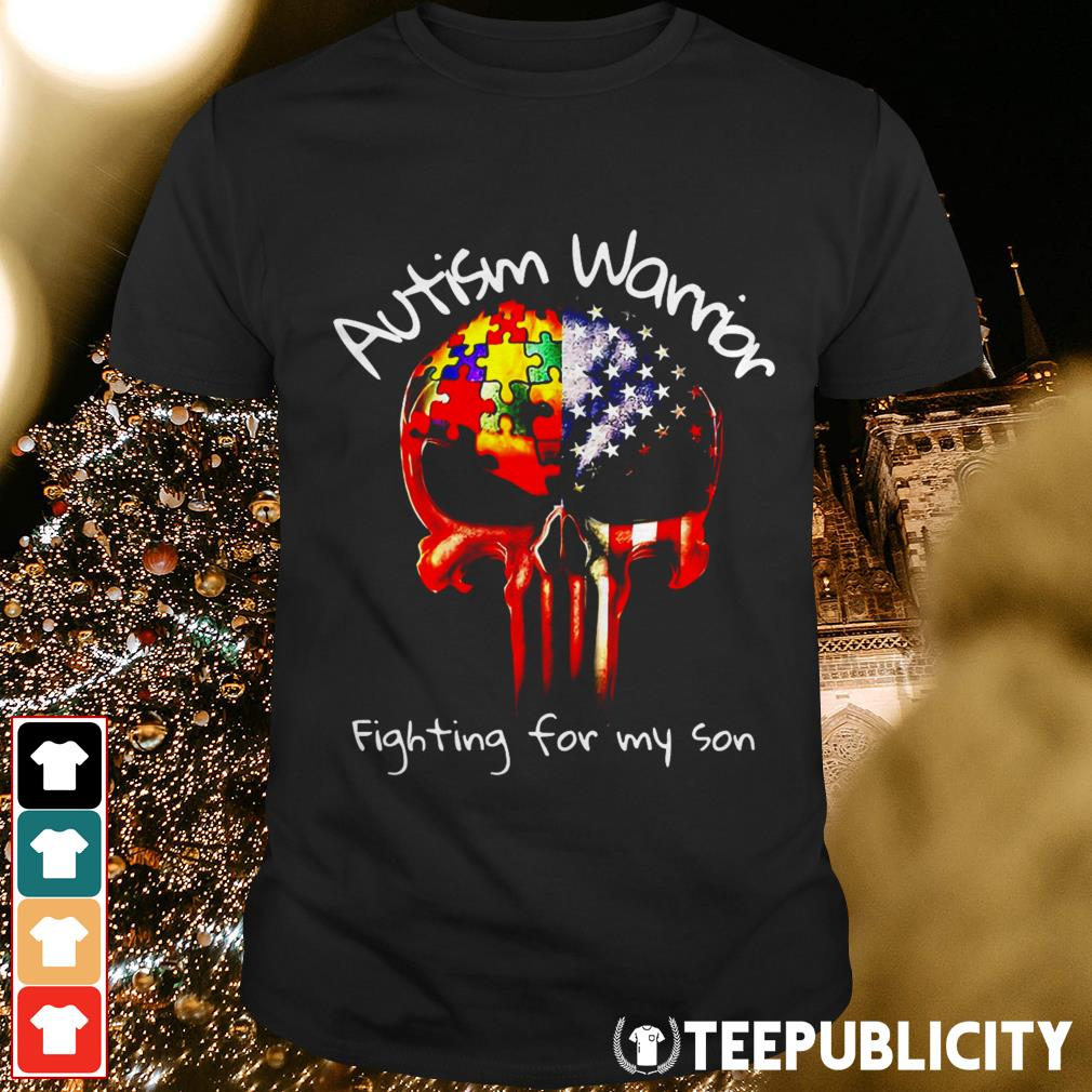 Autism warrior fighting for my son shirt