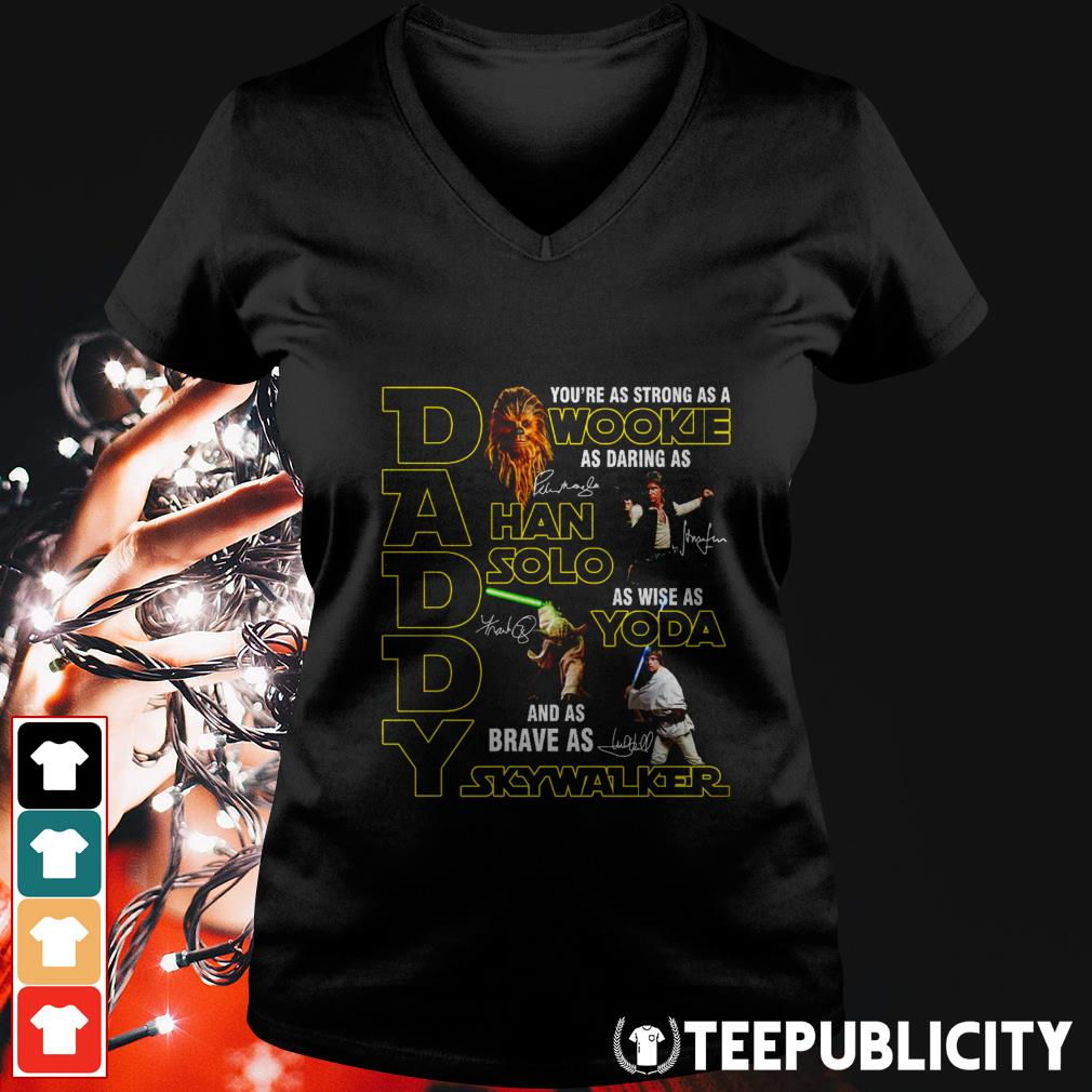 Daddy you're as strong as a Wookie as daring as Han Solo V-neck T-shirt