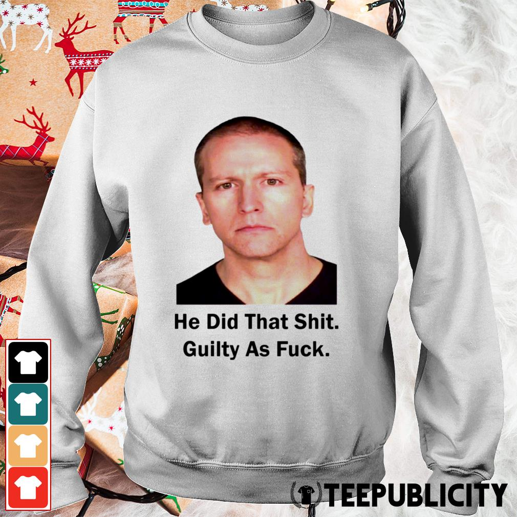 Derek Chauvin he did that shit guilty as fuck Sweater