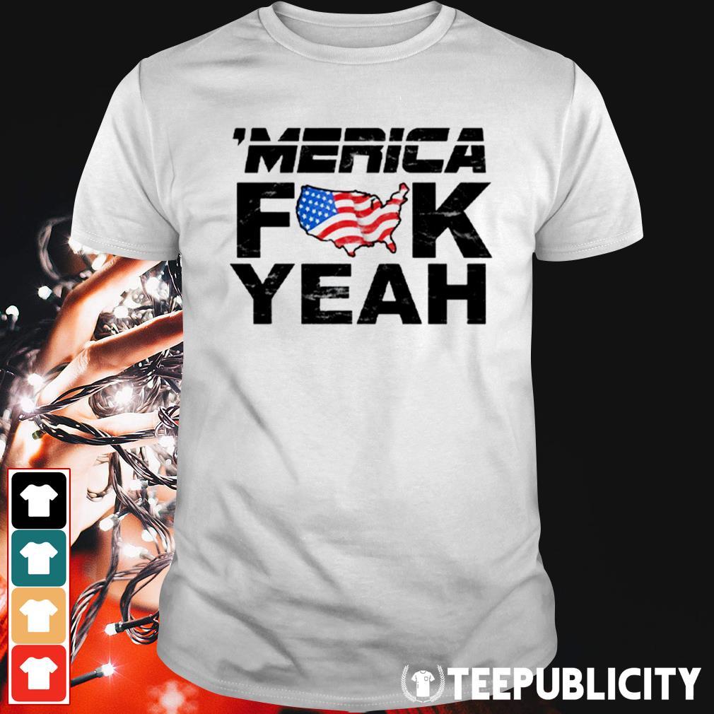 'Merica fuck yeah shirt