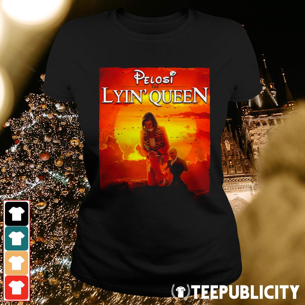 Pelosi the lyin' Queen Ladies Tee