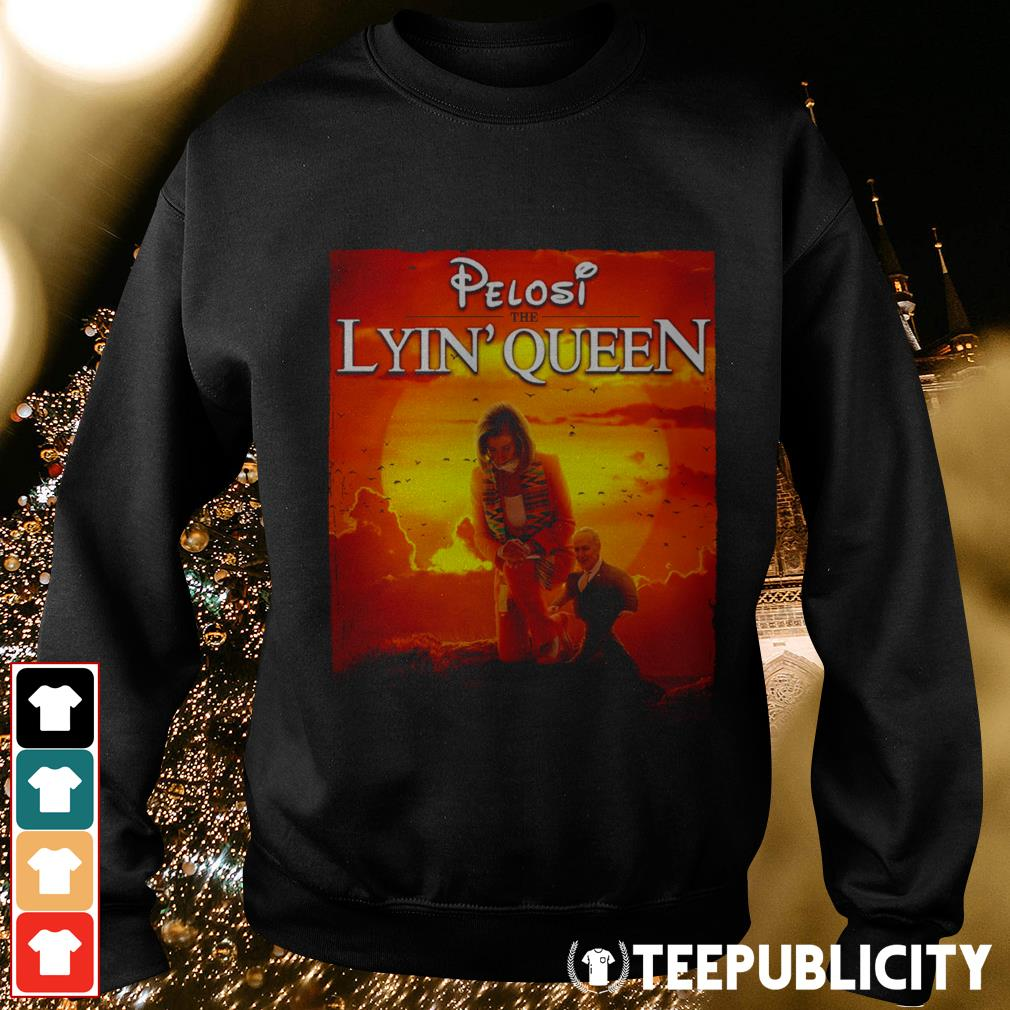 Pelosi the lyin' Queen Sweater