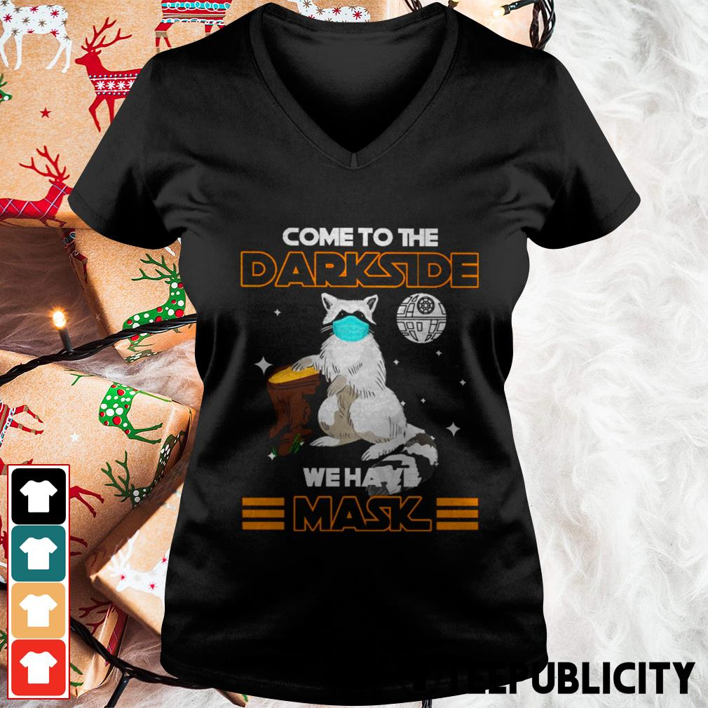 Raccoon come to the darkside we have mask V-neck T-shirt