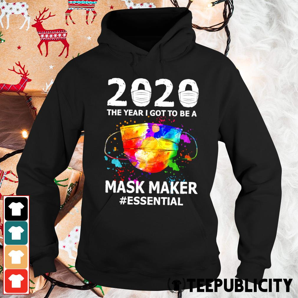 2020 the year I got to be a mask maker essential s hoodie