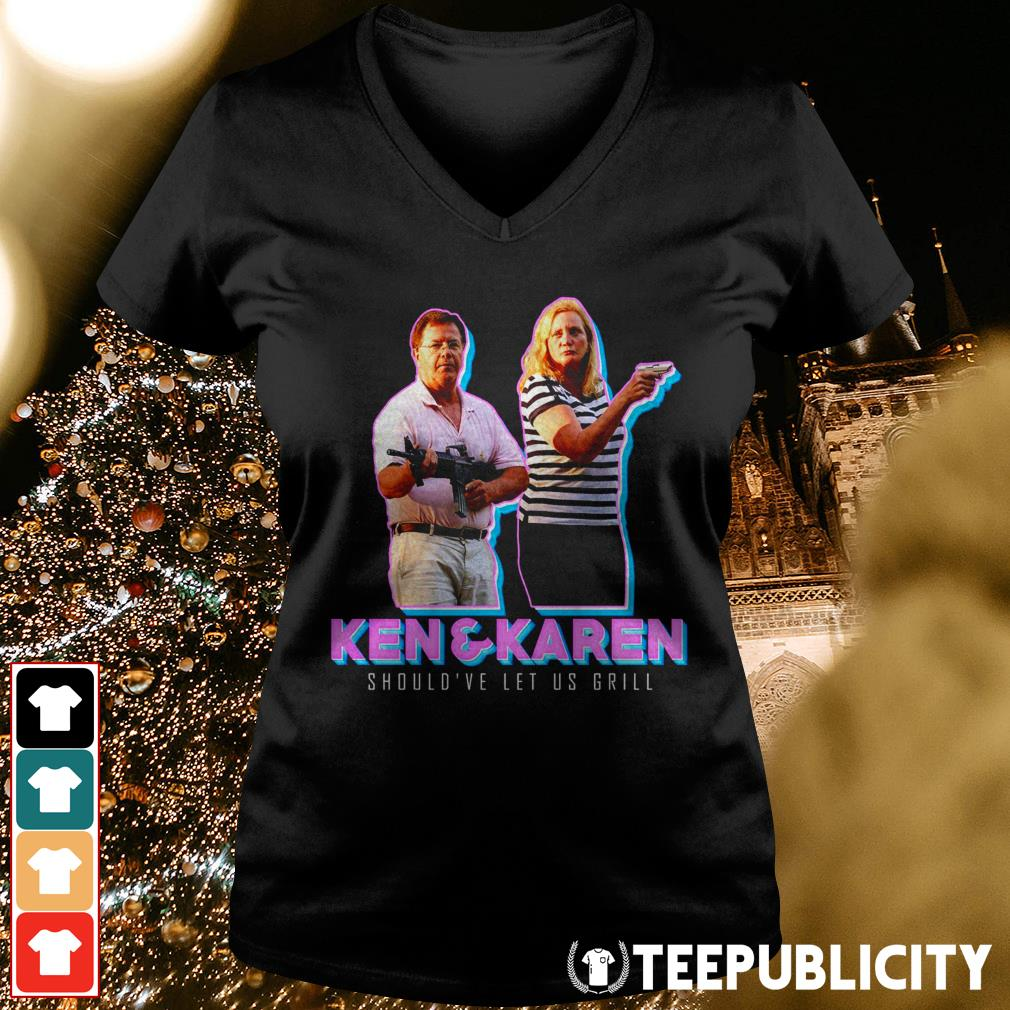ST Louis couple Ken and Karen should've let us grill V-neck T-shirt