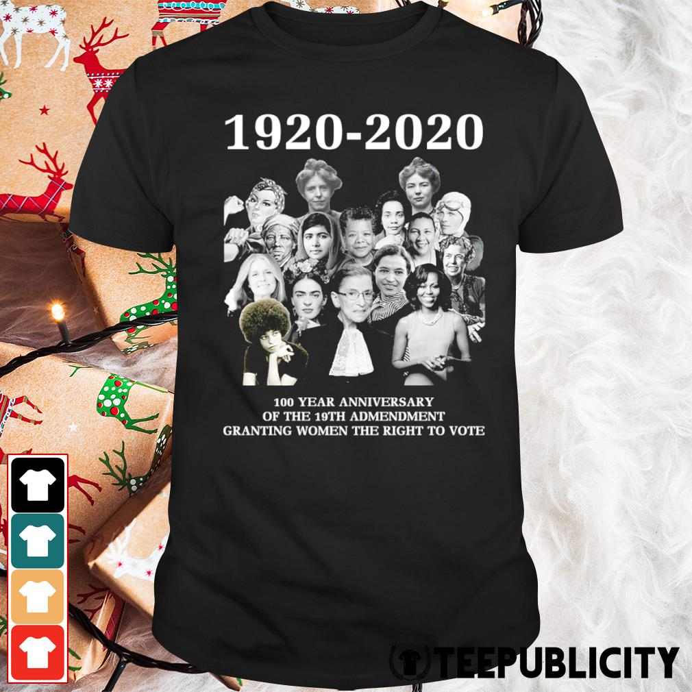 1920-2020 100 year anniversary of the 19th admendment granting women the right to vote shirt