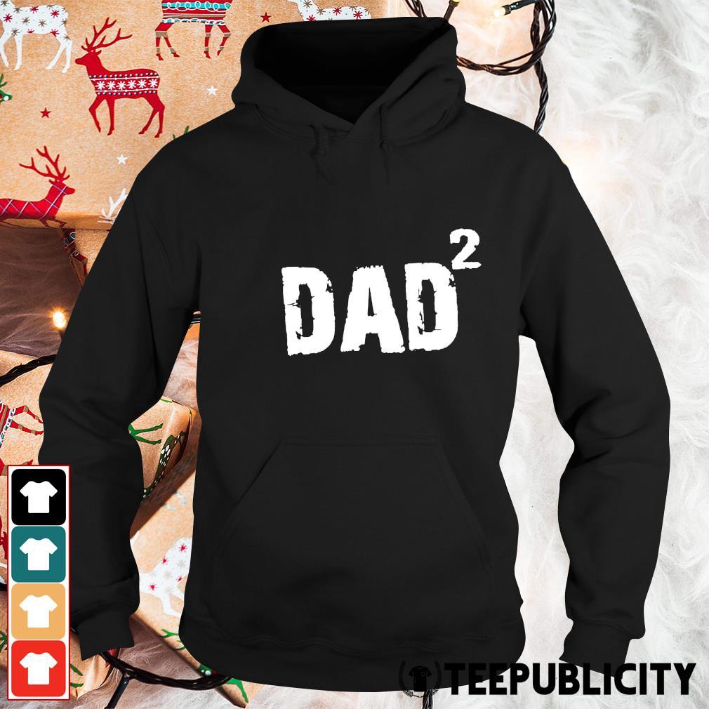 Dad squared s hoodie