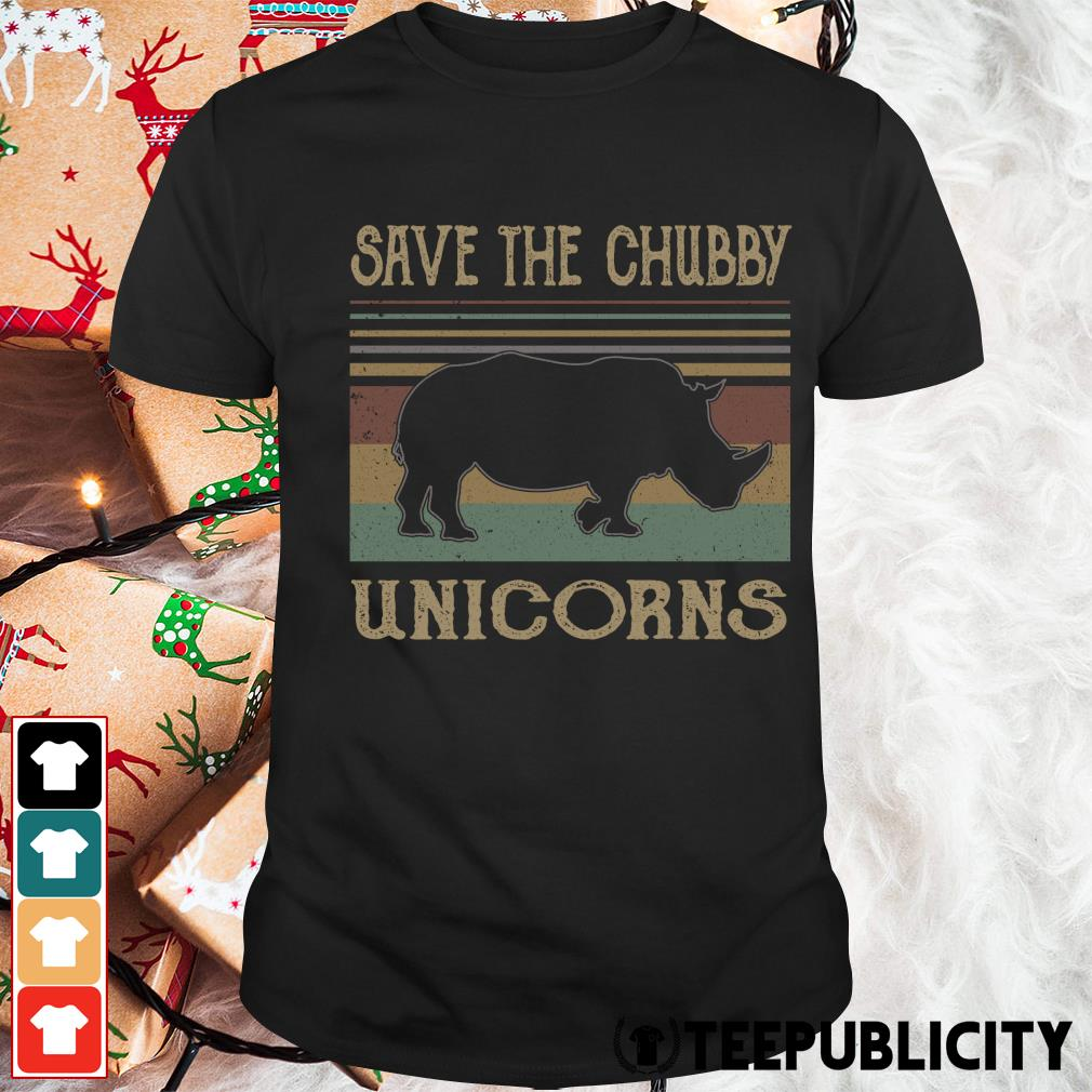 Save the chubby unicorns vintage shirt