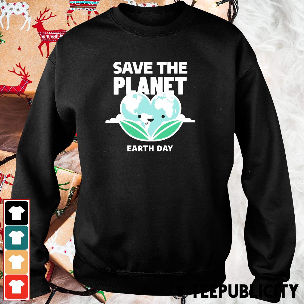 Save the Planet Earth Day 2020 s sweater