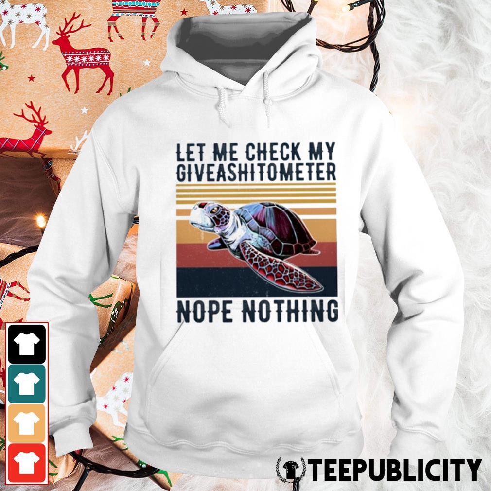 Turtle let me check my giveashitometer nope nothing vintage s hoodie