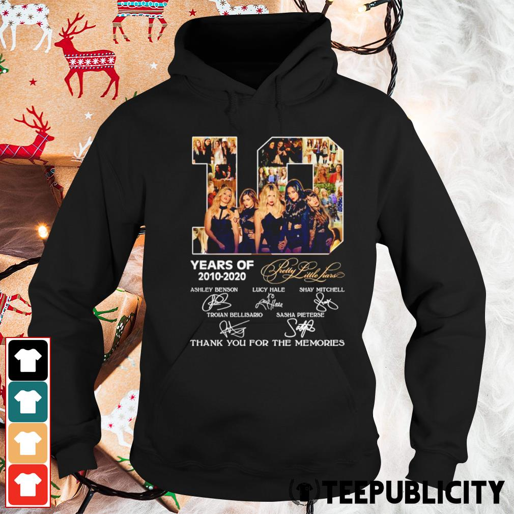 10 years of Pretty Little Liars 2010-2020 thank you for the memories s hoodie