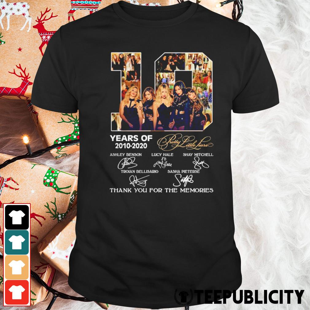 10 years of Pretty Little Liars 2010-2020 thank you for the memories shirt