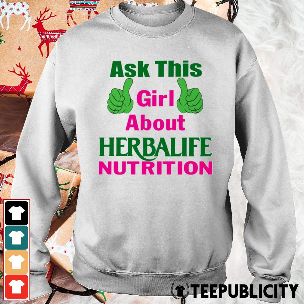 Ask this girl about Herbalife nutrition s sweater