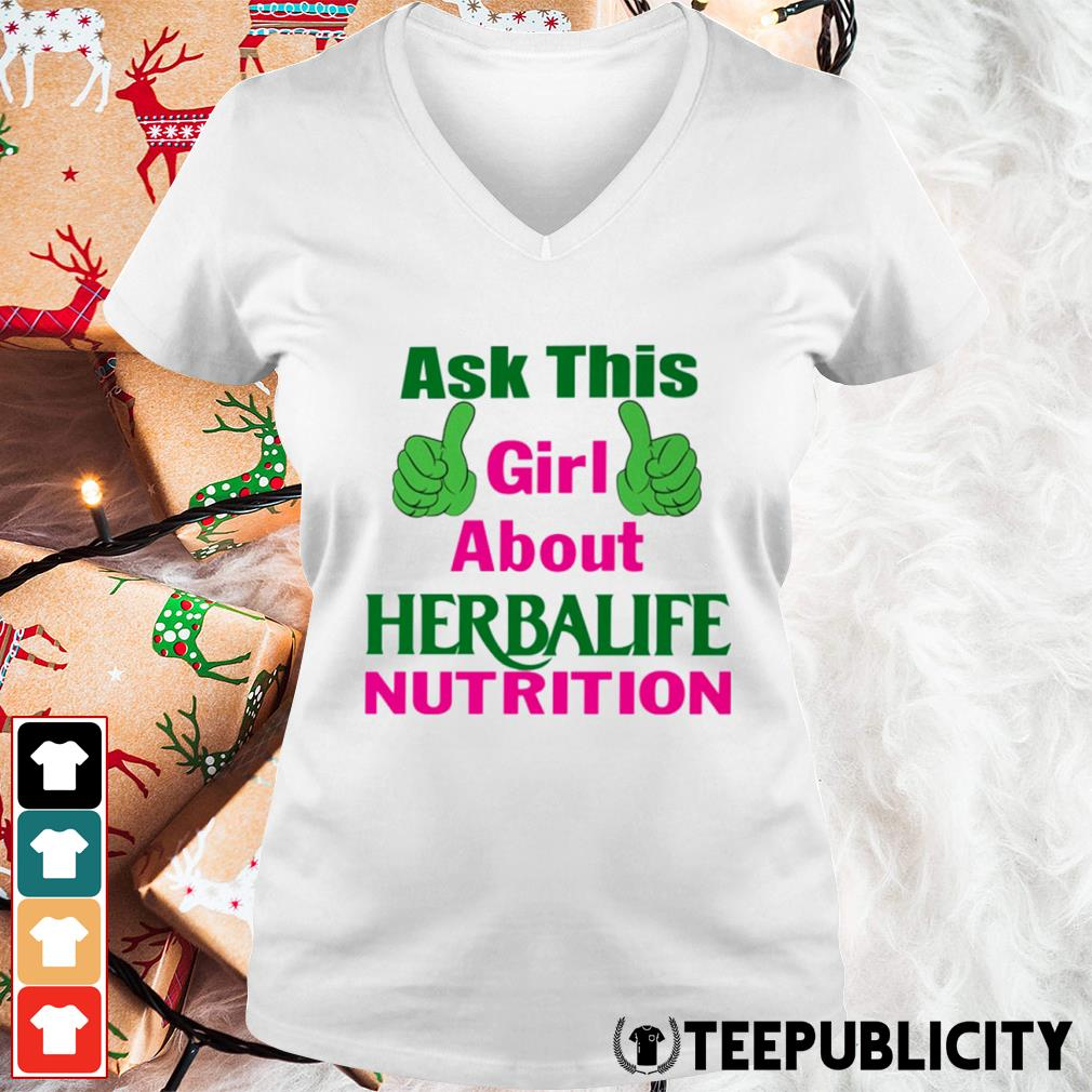 Ask this girl about Herbalife nutrition s v-neck-t-shirt