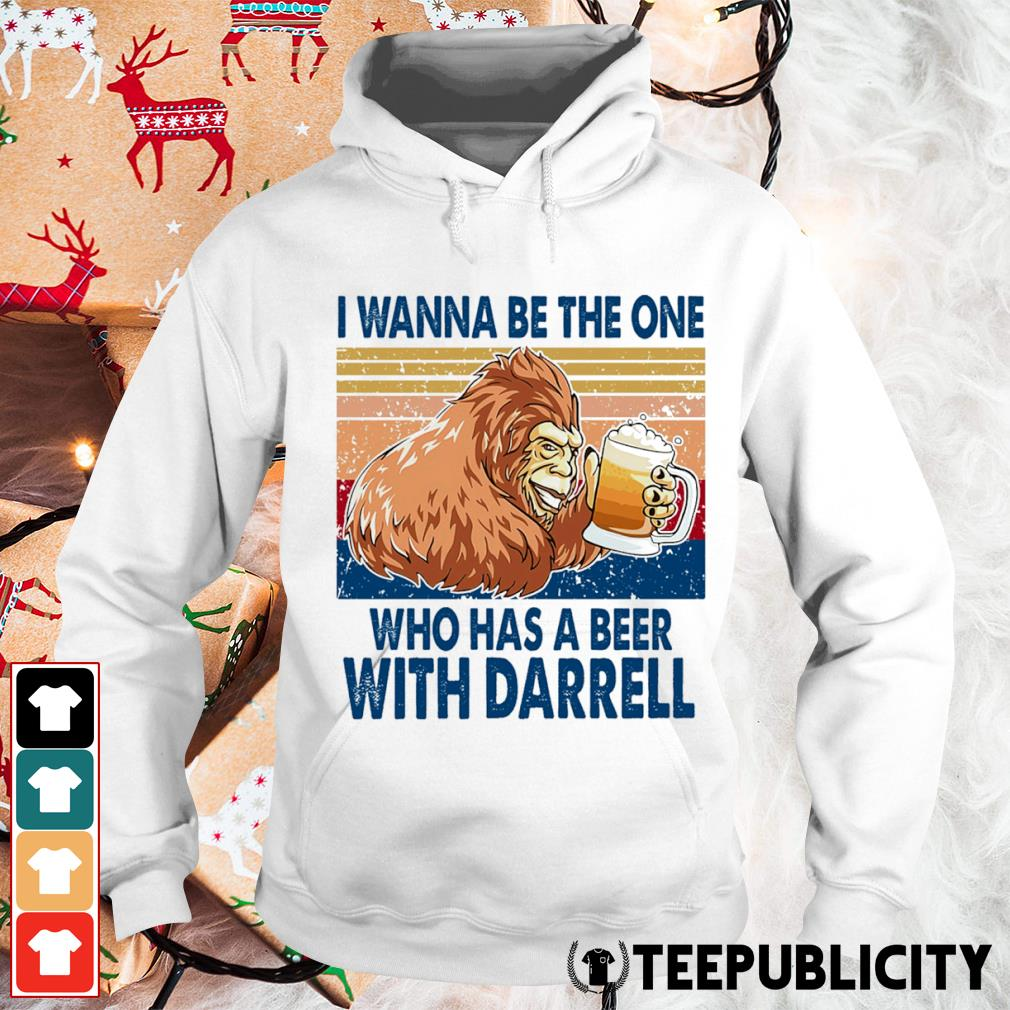 Bigfoot I wanna be the one who has a beer with Darrell vintage s hoodie
