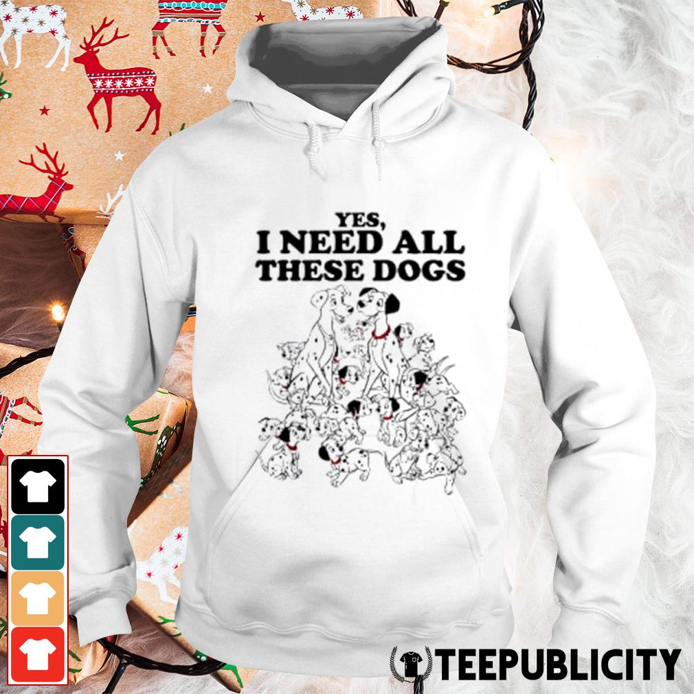 Disney 101 Dalmatians yes I need all these dogs s hoodie