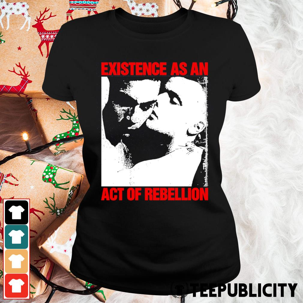 Existence as an act of rebellion s ladies-tee