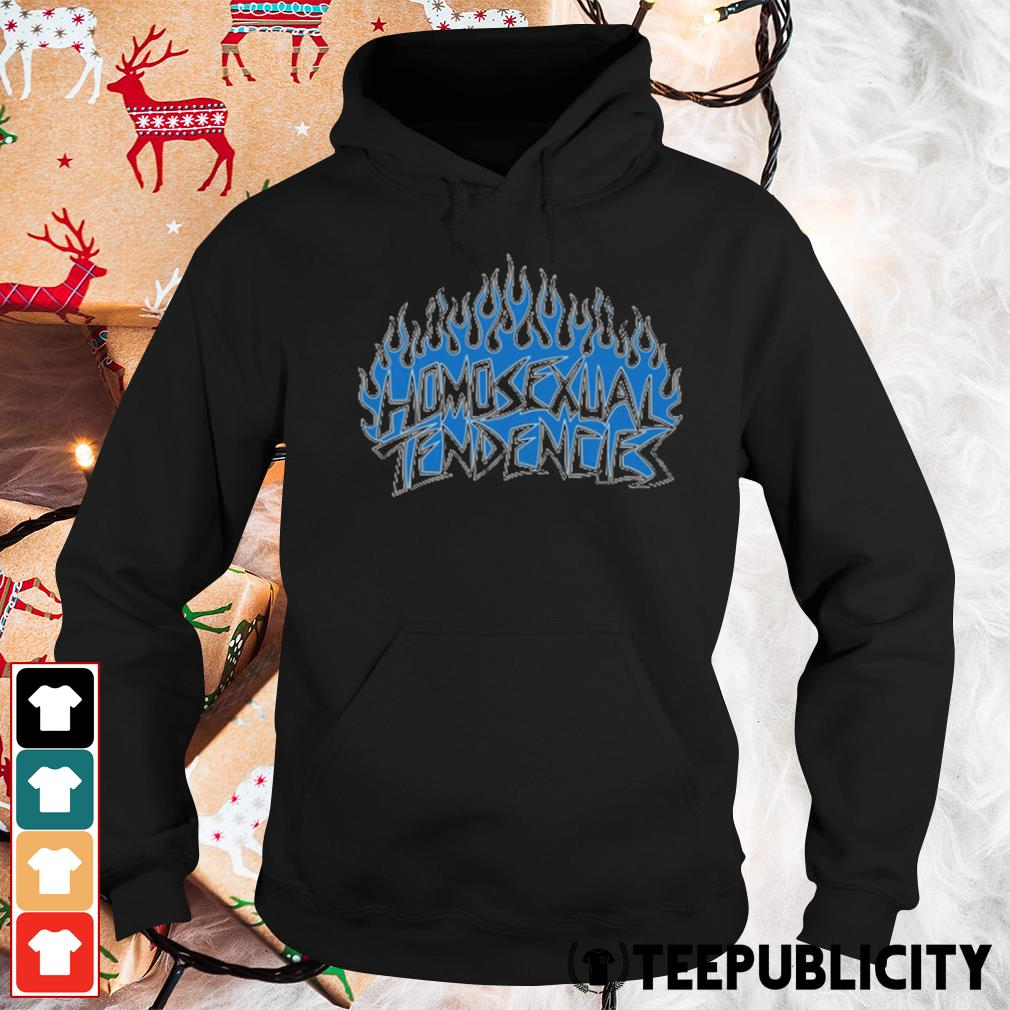 Fire Homosexual Tendencies s hoodie