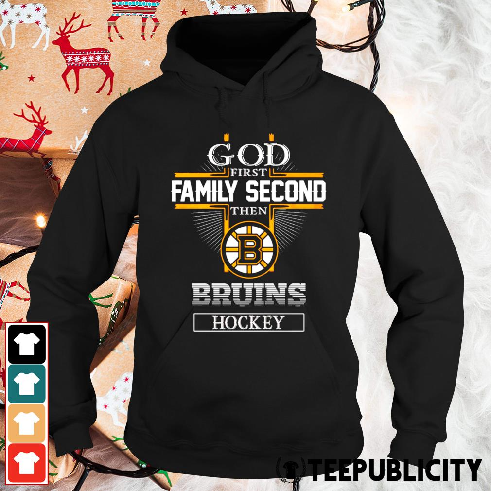 God first family second then Boston Bruins hockey s hoodie
