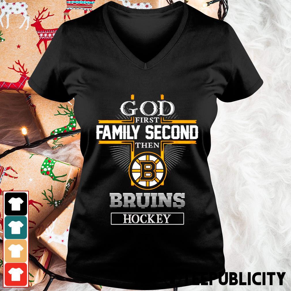 God first family second then Boston Bruins hockey s v-neck-t-shirt