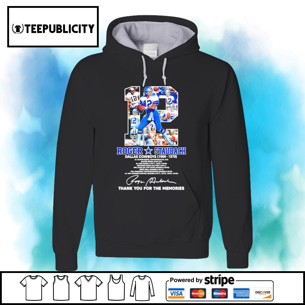 12 Roger Staubach Dallas Cowboys 1969 1979 thank you for the memories s hoodie