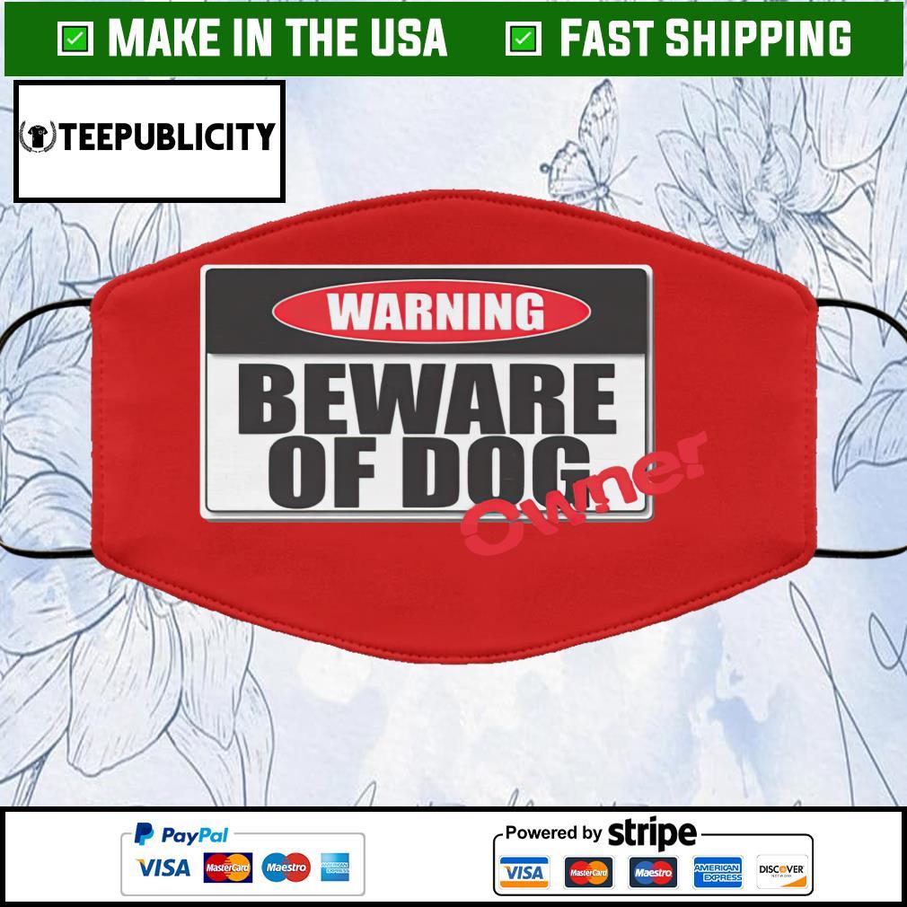 Warning beware of dog face mask red